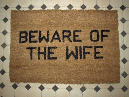 welcome - beware of the wife