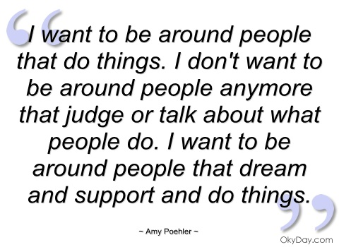 want-to-be-around-people-that-things-amy-poehler
